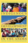 Indigenous Development in the Andes: Culture, Power, and Transnationalism by Sarah A. Radcliffe, Nina Laurie, Robert Andolina (Paperback, 2009)