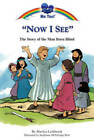 Now I See: The Story of the Man Born Blind by Marilyn Lashbrook (Paperback, 2007)