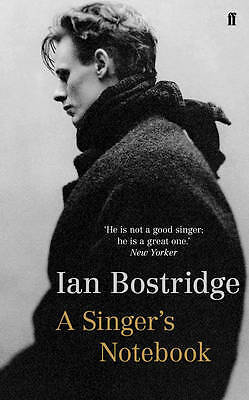 Bostridge CBE, Ian, A Singer's Notebook, Very Good Book