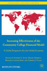 Increasing Effectiveness of the Community College Financial Model: A Global Perspective for the Global Economy by Palgrave Macmillan (Hardback, 2011)