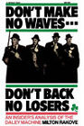 Don't Make No Waves - Don't Back No Losers: Insider's Analysis of the Daley Machine by Milton L. Rakove (Paperback, 1976)