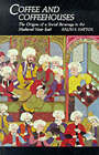 Coffee and Coffeehouses: The Origins of a Social Beverage in the Medieval Near East by Ralph S. Hattox (Paperback, 1985)