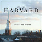 Explore Harvard: The Yard and Beyond by Harvard Public Affairs and Communications (Hardback, 2011)