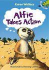 Alfie Takes Action by Karen Wallace (Paperback, 2011)