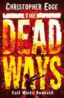 The Dead Ways by Christopher Edge (Paperback, 2011)