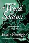 A Word in Season: Perspectives on Christian World Missions by Lesslie Newbigin (Paperback, 1959)