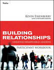 Building Relationships Participant Workbook: Creating Remarkable Leaders by Kevin Eikenberry (Paperback, 2010)