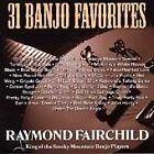 Raymond Fairchild - 31 Banjo Favorites, Vol. 1 (2005)