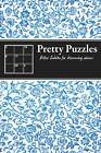 Pretty Puzzles: Killer Sudoku for Discerning Solvers by Tim Dedopulos (Paperback, 2011)