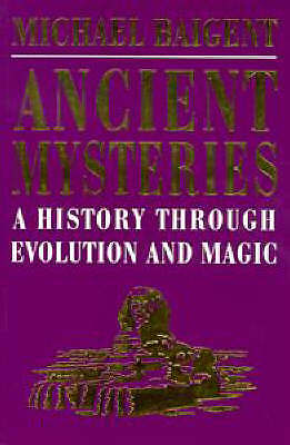 (Good)-Ancient Mysteries: A History Through Evolution And Magic (Paperback)-Baig