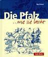 Die Pfalz... wie sie lacht von Hajo Knebel