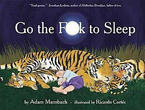 Go-the-F-to-Sleep-by-Adam-Mansbach-2011-Hardcover-Adam-Mansbach-Hardcover-2011