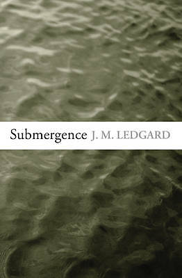 Ledgard, J M, Submergence, Excellent Book