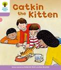 Oxford Reading Tree: Level 1+: Decode and Develop: Catkin the Kitten by Ms Annemarie Young, Roderick Hunt, Liz Miles (Paperback, 2011)