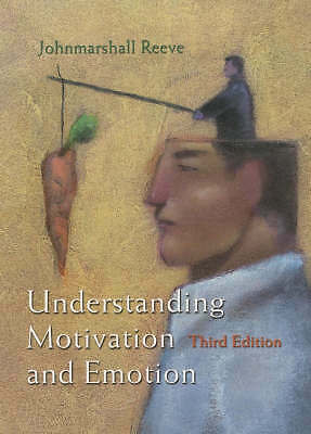 Understanding Motivation and Emotion by Reeve, Johnmarshall