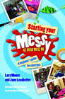 Starting Your Messy Church: A Beginner's Guide for Churches by Mrs Lucy Moore, Jane Leadbetter (Paperback, 2012)