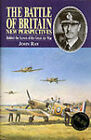 The Battle of Britain: New Perspectives - Behind the Scenes of the Great Air War by John Ray (Hardback, 2000)