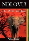 Ndlovu - The White Elephant by Peter Good (Paperback, 2011)