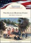 The Raid on Harpers Ferry: John Brown's Rebellion by Samuel Willard Crompton (Hardback, 2010)