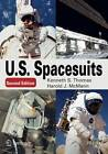 U. S. Spacesuits by Kenneth S. Thomas, Harold J. McMann (Paperback, 2011)
