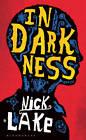 In Darkness by Nick Lake (Hardback, 2012)