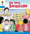 Oxford Reading Tree: Level 3: More Stories A: At the Seaside by Roderick Hunt, Gill Howell (Paperback, 2011)