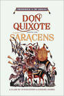 Don Quixote Among the Saracens: A Clash of Civilizations and Literary Genres by Frederick A. De Armas (Paperback, 2013)