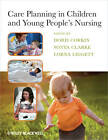 Care Planning in Children and Young People's Nursing by John Wiley and Sons Ltd (Paperback, 2011)