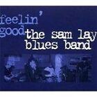Sam Lay - Feelin' Good (2007)