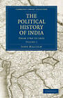 The Political History of India, from 1784 to 1823 by Sir John Malcolm (Paperback, 2011)