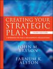Creating Your Strategic Plan: A Workbook for Public and Nonprofit Organizations by John M. Bryson, Farnum K. Alston (Paperback, 2011)