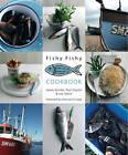 Fishy Fishy Cookbook by Loz Talent, James Ginzler (Hardback, 2011)