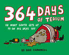 364 Days of Tedium: Or What Santa Gets Up to on His Days off by Dave Cornmell (Paperback, 2011)