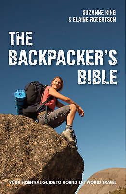 """""""AS NEW"""" Suzanne King & Elaine Robertson, The Backpacker's Bible Revised Editio"""