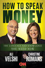 How to Speak Money: The Language and Knowledge You Need Now by Ali Velshi, Christine Romans (Hardback, 2011)