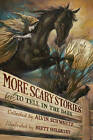More Scary Stories to Tell in the Dark by Alvin Schwartz (Hardback, 2010)