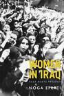 Women in Iraq: Past Meets Present by Noga Efrati (Hardback, 2012)
