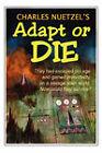 Adapt or Die by Charles Nuetzel (Paperback / softback, 2006)