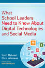 What School Leaders Need to Know About Digital Technologies and Social Media by John Wiley & Sons Inc (Hardback, 2011)