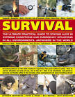 Survival: The Ultimate Practical Guide to Staying Alive in Extreme Conditions and Emergency Situations in All Environments, Anywhere in the World by Peter G. Drake, Andy Middleton, Bill Mattos, Anthonio Akkermans (Paperback, 2011)