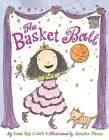 The Basket Ball by Esme Raji Codell (Hardback, 2011)