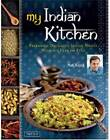 My Indian Kitchen: Preparing Delicious Indian Meals without Fear by Hari Nayak (Hardback, 2011)