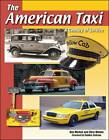 The American Taxi: A Century of Service by Ben Merkel, Chris Monler (Paperback, 2006)
