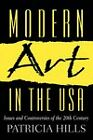 Modern Art in the USA:Issues and Controversies of the 20th Century: Issues and Controversies of the 20th Century by HILLS (Paperback, 2000)