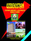 Uzbekistan Export Import and Business Directory by International Business Publications, USA (Paperback / softback, 2005)