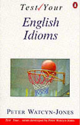 Test Your English Idioms (English Language Teaching)-ExLibrary