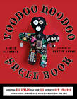 Voodoo Hoodoo Spellbook: More Than 200 Spells Plus Over 100 Authentic New Orleans Formulas for Conjure Oils, Sachet Powders and Gris Gris by Denise Alvarado (Paperback, 2011)
