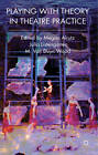 Playing with Theory in Theatre Practice by Palgrave Macmillan (Paperback, 2011)