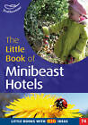 The Little Book of Mini Beast Hotels: Little Books with Big Ideas by Professor Ann Roberts (Paperback, 2011)