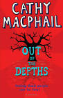 Out of the Depths by Cathy MacPhail (Paperback, 2011)
